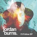 I'll Follow/Jordan Burns