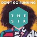 (Don't Go) Running (Radio Edit)/The Six