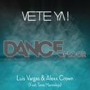 Vete Ya! feat.Tania Marmolejo/DJ Luis Vargas