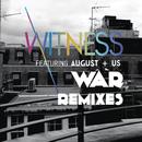 War (Remixes) feat.August+Us/Witness