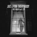 For Everybody feat.Wiz Khalifa,R. City/Juicy J