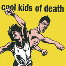 Cool Kids Of Death/Cool Kids Of Death