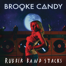 Rubber Band Stacks/Brooke Candy