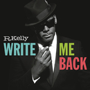 Write Me Back (Deluxe Version)/R. Kelly