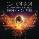 Phoenix On Fire (Radio Edit) feat.Dragonfly,Marzon/Cato Anaya