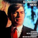 Cantando Me He de Morir, Cantando Me Han de Enterrar.../El Chango Nieto