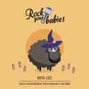 Rock Your Babies: Rita Lee/Rock Your Babies