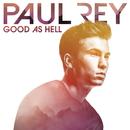 Good as Hell/Paul Rey