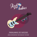 Rock Your Babies: Paralamas do Sucesso/Rock Your Babies