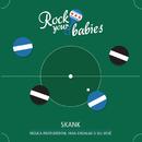 Rock Your Babies: Skank/Rock Your Babies