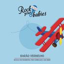 Rock Your Babies: Barão Vermelho/Rock Your Babies