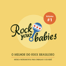 Rock Your Babies: O Melhor do Rock Brasileiro, Vol. 1/Rock Your Babies
