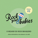 Rock Your Babies: O Melhor do Rock Brasileiro, Vol. 2/Rock Your Babies