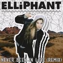 Never Been In Love (Remixes)/Elliphant