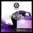 Welcome to My House/Ana Rizo