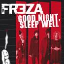 Good Night, Sleep Well/The Freza