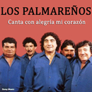 Canta Con Alegría Mi Corazón/Los Palmareños