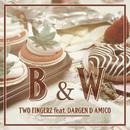 B&W (Contro la crisi) feat.Dargen D'Amico/Two Fingerz