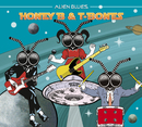 Alien Blues/Honey B & T-Bones