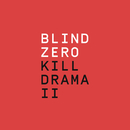 Kill Drama II/Blind Zero