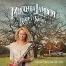 Roots and Wings/Miranda Lambert