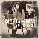 La vie change/Graziella Schazad