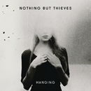 Hanging/Nothing But Thieves