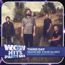 Show Me Your Glory (Worldwide Groove Mix)/Third Day