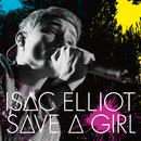 Save a Girl/Isac Elliot