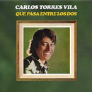 Que Pasa Entre los Dos/Carlos Torres Vila