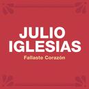 Fallaste Corazón/Julio Iglesias
