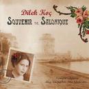 Souvenir De Salonique/Dilek Koc