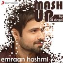 Emraan Hashmi Mashup (By DJ Angel)/Sharib Toshi, Pritam & KK