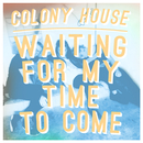 Waiting for My Time to Come (Single Mix)/Colony House