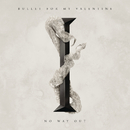 No Way Out/Bullet For My Valentine