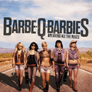 Breaking All The Rules/Barbe-Q-Barbies