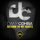 Return to My Roots/Dany Cohiba
