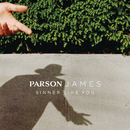 Sinner Like You/Parson James
