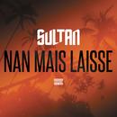 Nan mais laisse/Sultan
