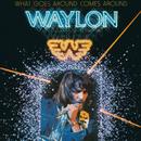 What Goes Around Comes Around/Waylon Jennings