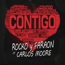 Contigo/Rocko y Fara-On y Carlos Moore
