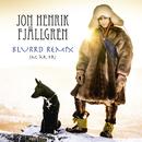 Jag är fri (Blurrd Remix)/Jon Henrik Fjällgren