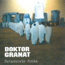 Swiadkowie Rocka/Doktor Granat