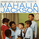 Sweet Little Jesus Boy/Mahalia Jackson