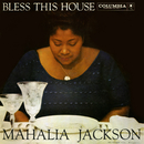 Bless This House/Mahalia Jackson