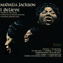 I Believe/Mahalia Jackson