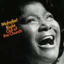 Sings the Gospel Right Out of the Church/Mahalia Jackson