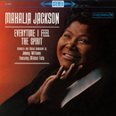 Everytime I Feel the Spirit/Mahalia Jackson
