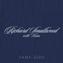 Same God (Album Version)/Richard Smallwood