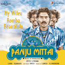 "My Wifeu Romba Beautifulu (From ""Panju Mittai"")/D. Imman & Diwakar"